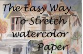 De gemakkelijke manier om Stretch aquarel papier
