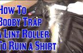 Hoe booby trap een lint roller