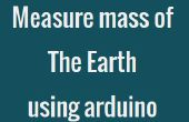 Hoe te meten van de massa van de aarde met behulp van arduino.