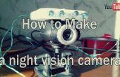 Hoe maak je een nacht visie camera