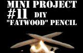 Mini Project #11: DIY Fatwood potlood