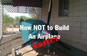 Hoe het niet bouwen van een vliegtuig