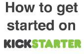 Hoe aan de slag op Kickstarter