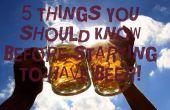 5 dingen die je moet weten voordat u begint hebben bier!