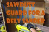 Zaagsel Guard voor riem Sander!