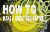 Hoe maak je een groot ei klopper om uw werk gemakkelijker
