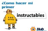 ¡Como Hacer Mi Primer Instructable!