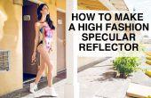 Hoe maak je een High Fashion spiegelende Reflector