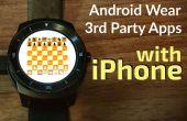 Android Wear Apps met een iPhone: A Comprehensive Guide to installeren van 3rd Party applicaties op het Android Wear Watch gekoppeld met een iPhone