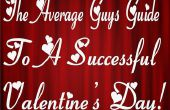 De gemiddelde jongens gids voor een succesvol Valentijnsdag!